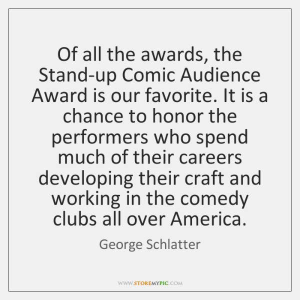 Of all the awards, the Stand-up Comic Audience Award is our favorite. ...