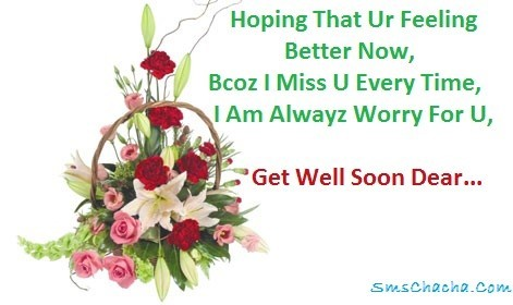 Hoping that ur feeling better now bcoz i miss u every time i am alwayz worry for