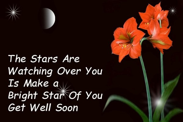 The stars are watching over you is make a bright star of you get well soon