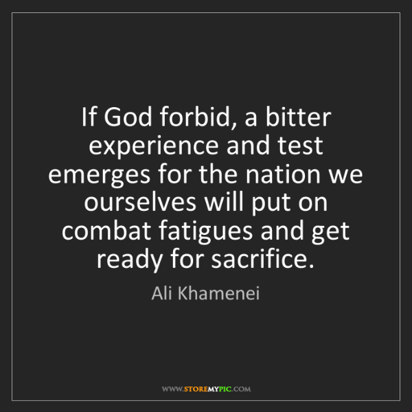 Ali Khamenei: If God forbid, a bitter experience and test emerges for...