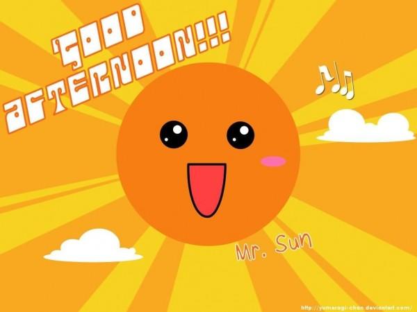 Good afternoon sun