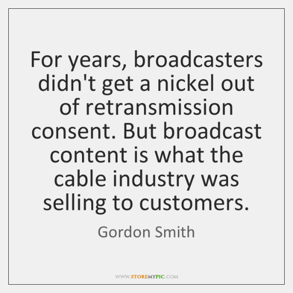 For years, broadcasters didn't get a nickel out of retransmission consent. But ...