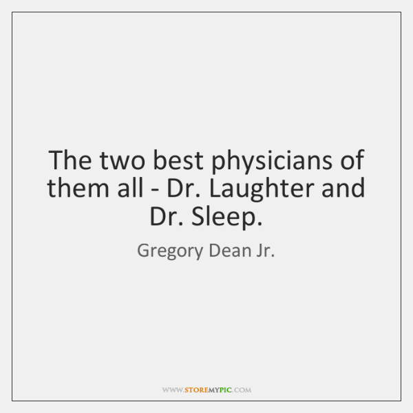 The two best physicians of them all - Dr. Laughter and Dr. ...