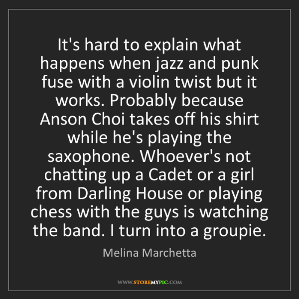Melina Marchetta: It's hard to explain what happens when jazz and punk...