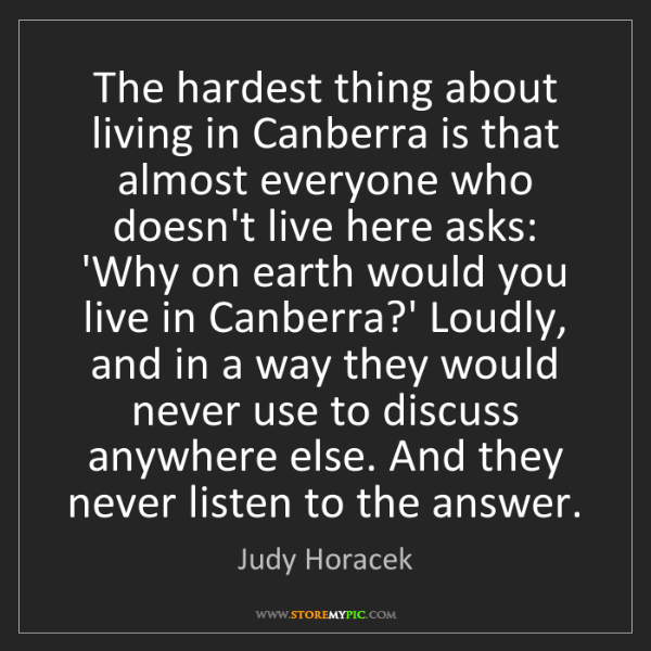 Judy Horacek: The hardest thing about living in Canberra is that almost...
