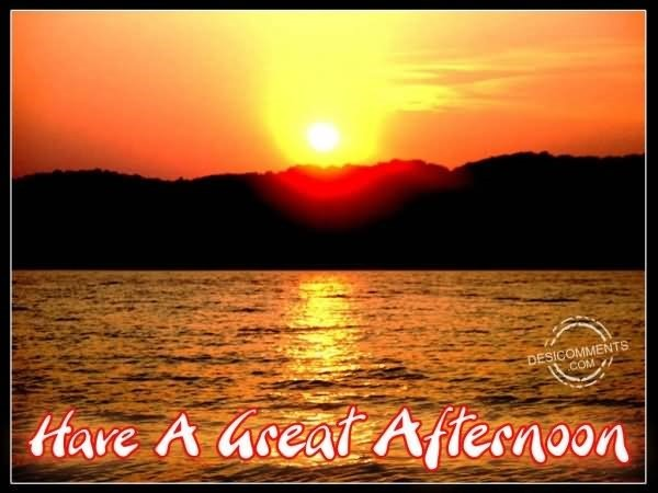 Have A Great Afternoon Image Storemypic