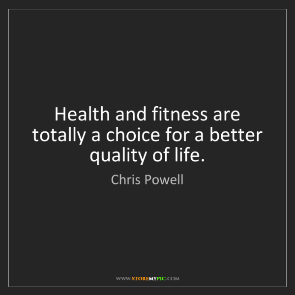 Chris Powell: Health and fitness are totally a choice for a better...