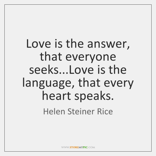 Love Is The Answer That Everyone Seekslove Is The Language That