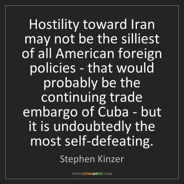 Stephen Kinzer: Hostility toward Iran may not be the silliest of all...