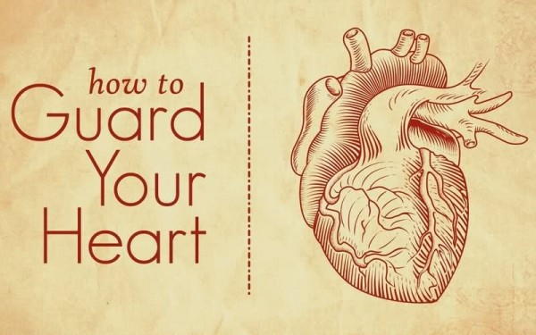 How to guard your heart heart