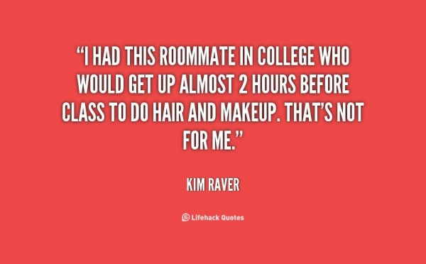 I had this roomate in college who would get up almost 2 hours before class to do hair and makeup