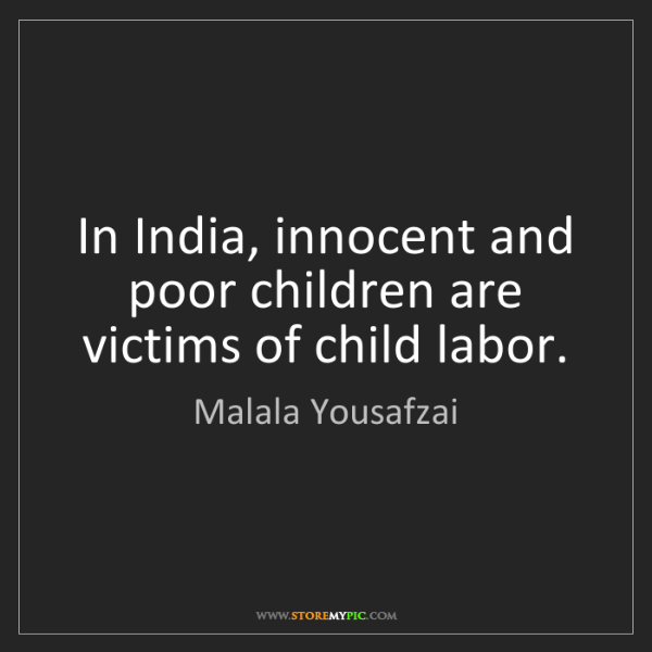Malala Yousafzai: In India, innocent and poor children are victims of child...