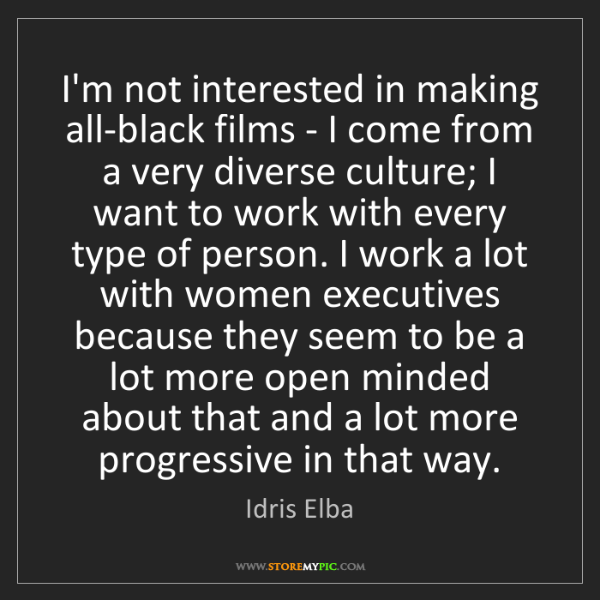 Idris Elba: I'm not interested in making all-black films - I come...