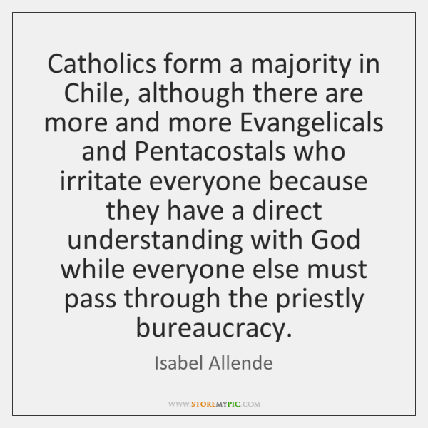 Catholics form a majority in Chile, although there are more and more ...
