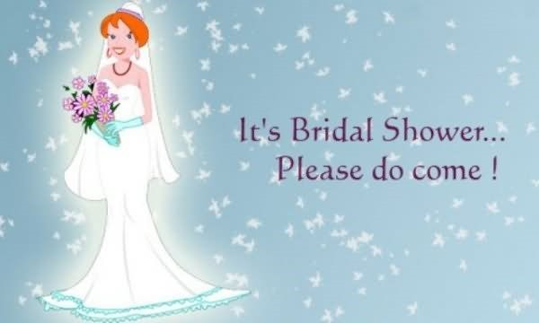 Its bridal shower please do come