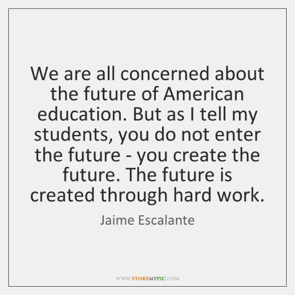 We are all concerned about the future of American education. But as ...