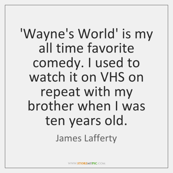 'Wayne's World' is my all time favorite comedy. I used to watch ...