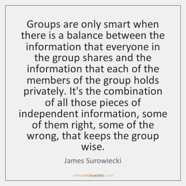 Groups are only smart when there is a balance between the information ...