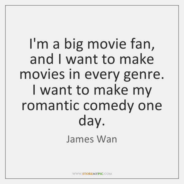 I'm a big movie fan, and I want to make movies in ...