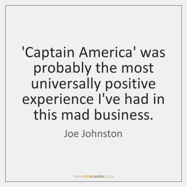 'Captain America' was probably the most universally positive experience I've had in ...