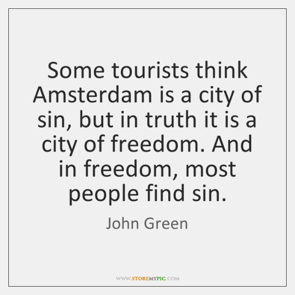 Some tourists think Amsterdam is a city of sin, but in truth ...