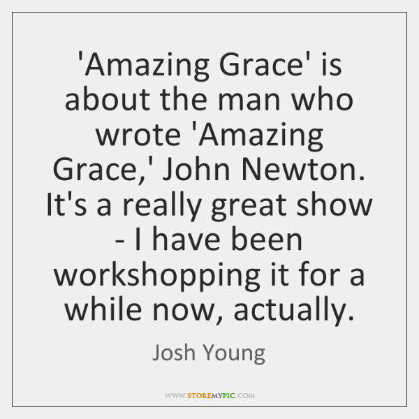 'Amazing Grace' is about the man who wrote 'Amazing Grace,' John ...