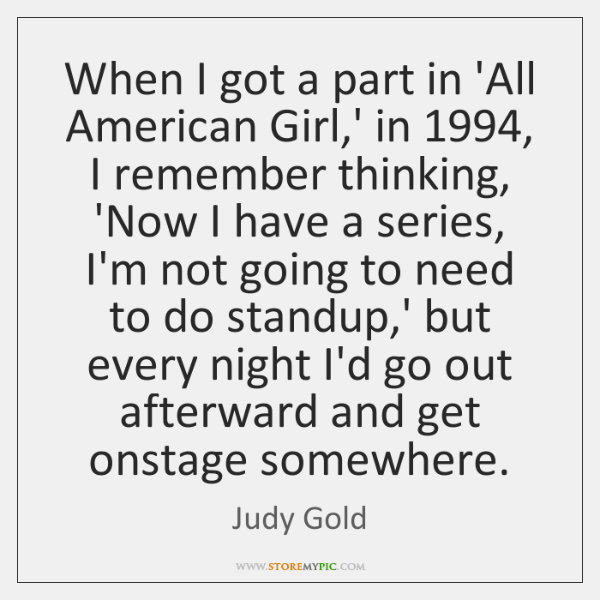 When I got a part in 'All American Girl,' in 1994, I ...