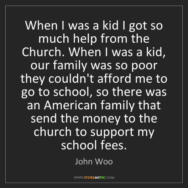 John Woo: When I was a kid I got so much help from the Church....