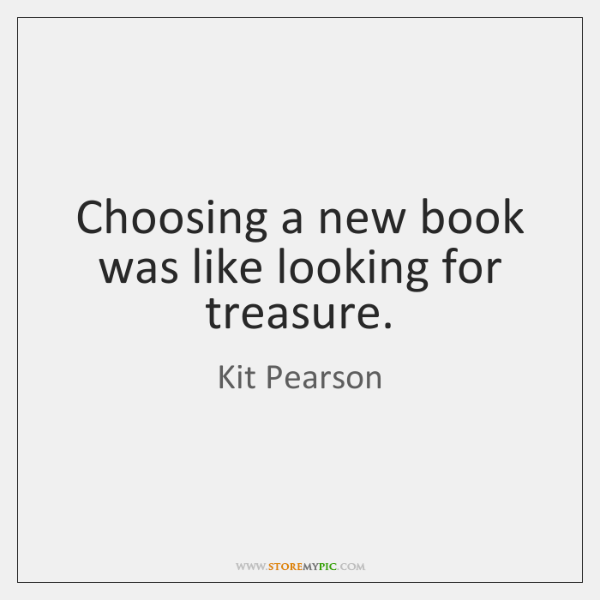 Choosing a new book was like looking for treasure.
