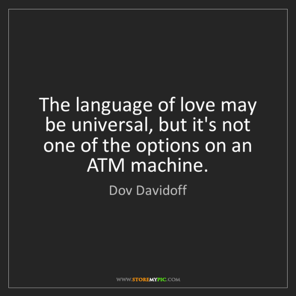 Dov Davidoff: The language of love may be universal, but it's not one...