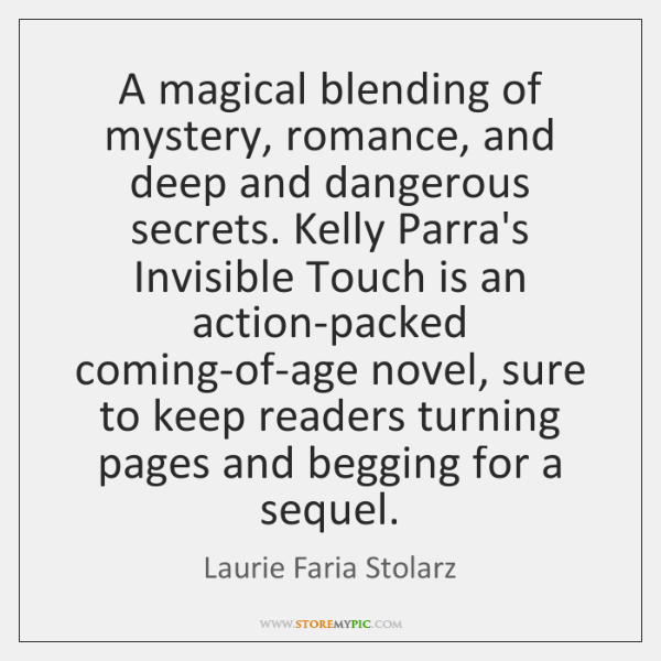 A magical blending of mystery, romance, and deep and dangerous secrets. Kelly ...