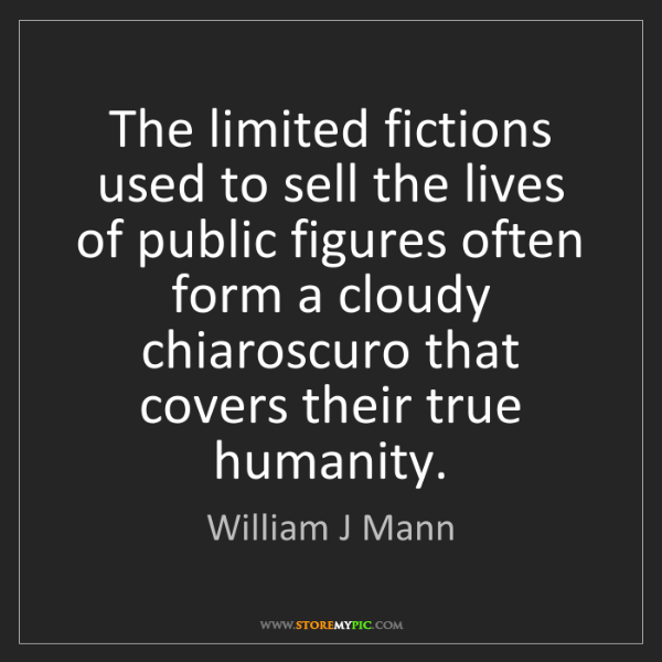 William J Mann: The limited fictions used to sell the lives of public...