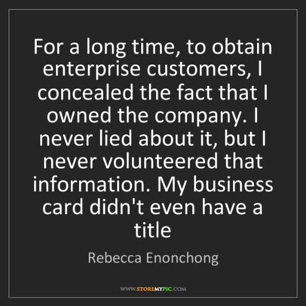 Rebecca Enonchong: For a long time, to obtain enterprise customers, I concealed...