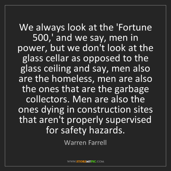 Warren Farrell: We always look at the 'Fortune 500,' and we say, men...
