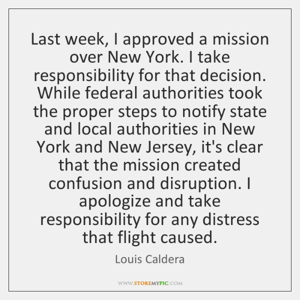 Last week, I approved a mission over New York. I take responsibility ...