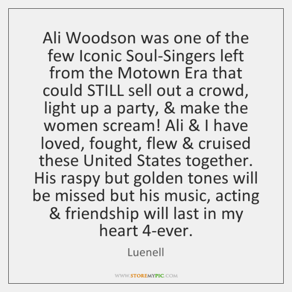 Ali Woodson was one of the few Iconic Soul-Singers left from the ...