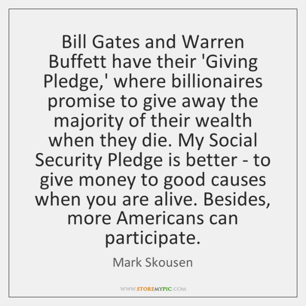 Bill Gates and Warren Buffett have their 'Giving Pledge,' where billionaires ...