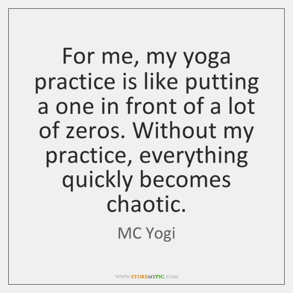 For Me My Yoga Practice Is Like Putting A One In Front