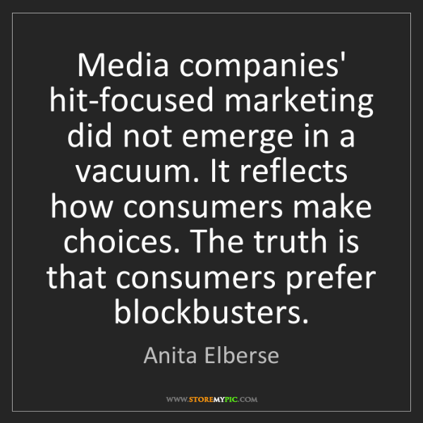 Anita Elberse: Media companies' hit-focused marketing did not emerge...