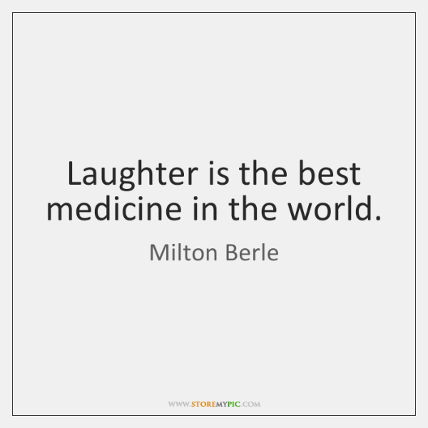 Laughter Is The Best Medicine In The World Storemypic