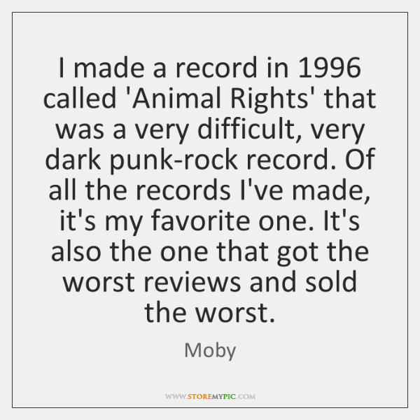 I made a record in 1996 called 'Animal Rights' that was a very ...