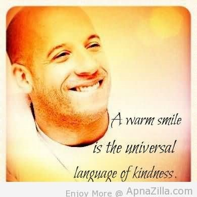 A Warm Smile Is The Universal Language Of Kindness Storemypic