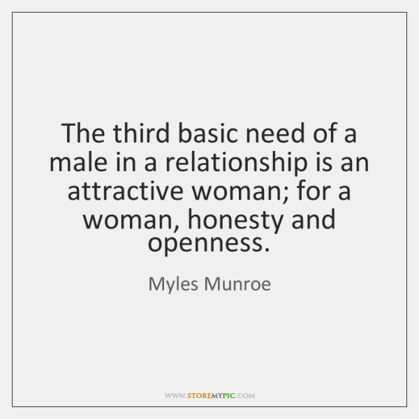 The third basic need of a male in a relationship is an ...