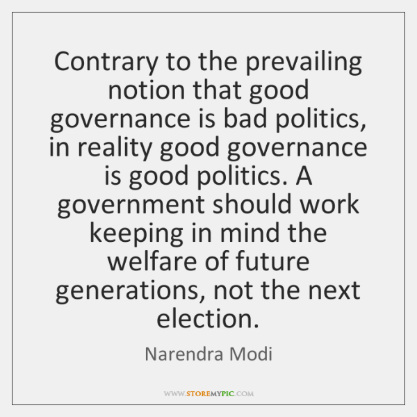 Contrary to the prevailing notion that good governance is bad politics, in ...