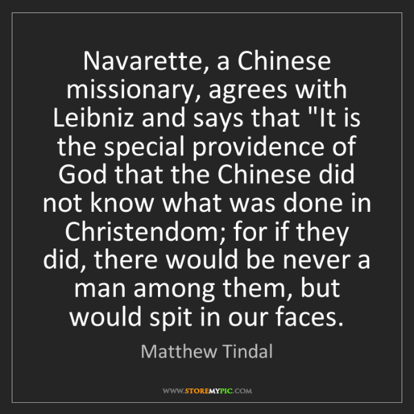 Matthew Tindal: Navarette, a Chinese missionary, agrees with Leibniz...