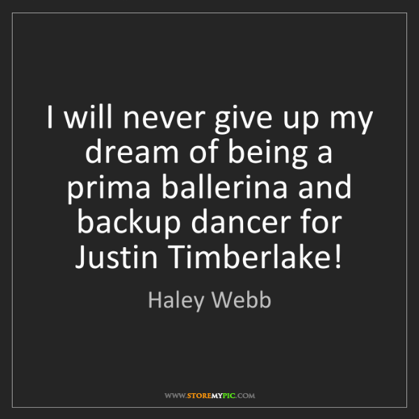 Haley Webb: I will never give up my dream of being a prima ballerina...