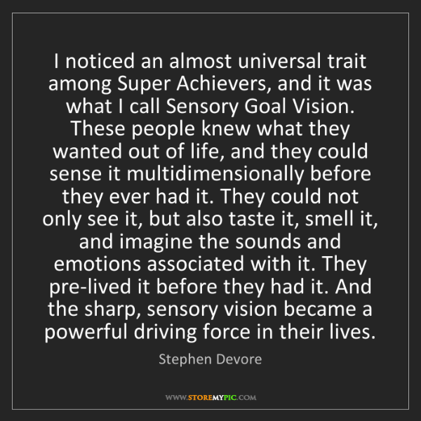 Stephen Devore: I noticed an almost universal trait among Super Achievers,...