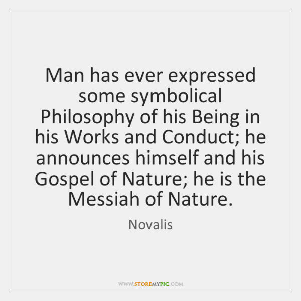 Man has ever expressed some symbolical Philosophy of his Being in his ...