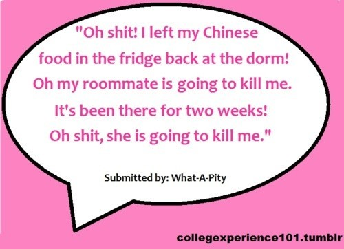 Oh shit left my chinese food in the fridge back at the dorm