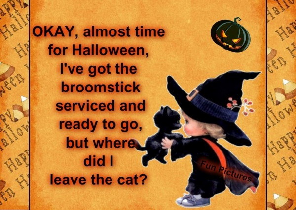 Okay almost time for halloween ive got the broomsticks serviced and ready to go but where did i leav